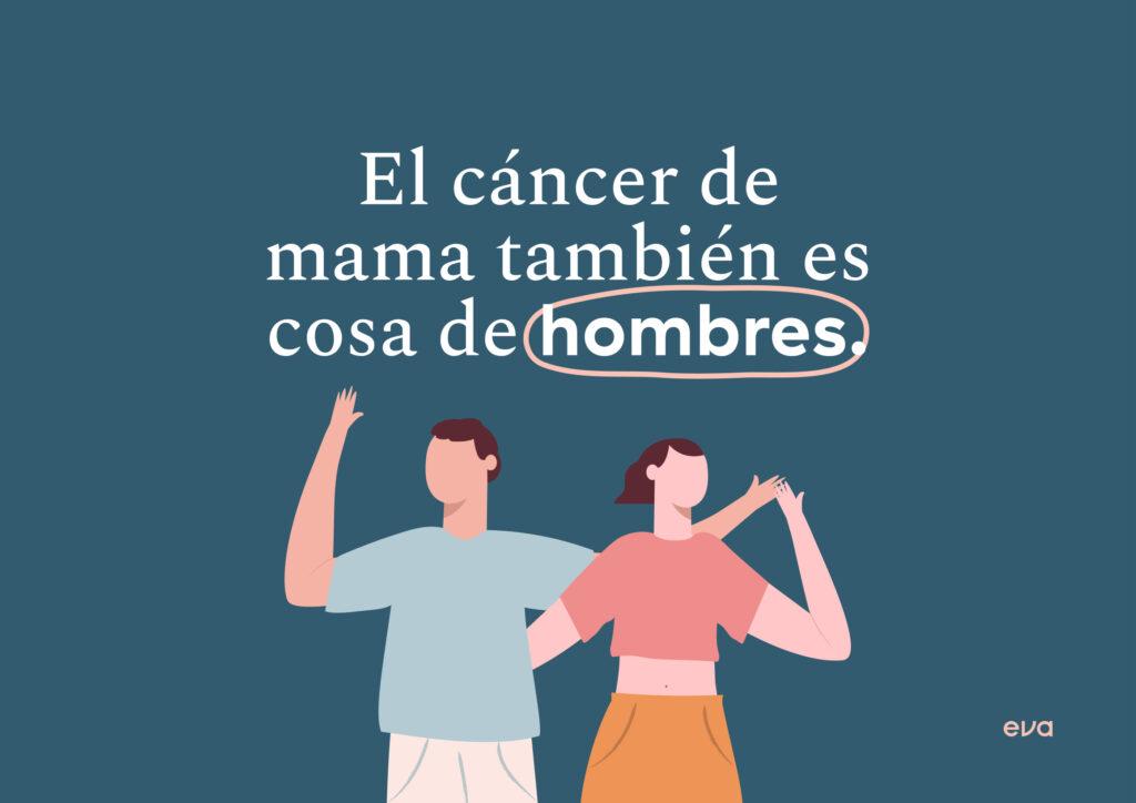 Recuerda que el cáncer de mama también afecta a los hombres.